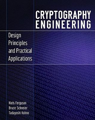 Cryptography Engineering By Ferguson, Niels/ Schneier, Bruce/ Kohno, Tadayoshi